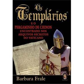 Templarios e Pergaminho de Chinon, Os: Encontrado nos Arquivos Secretos do Vaticano