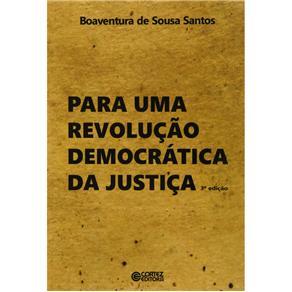 Para uma Revolução Democrática da Justiça - Boaventura de Sousa Santo