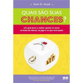 Quais São Suas Chances? um Guia para a Melhor Aposta no Amor, na Bolsa de Valores, no Jogo e no Que Você Quiser