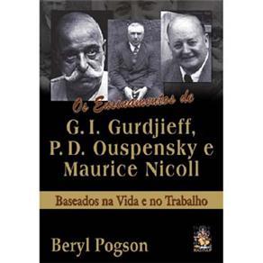 Os Ensinamentos de G. I. Gurdjieff, P. D. Ouspensky e Maurice Nicoll: Baseados na Vida e no Trabalho