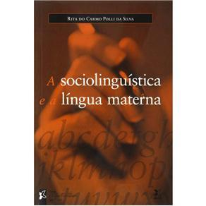 Sociolinguística e a Língua Materna, A