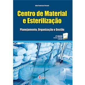 Centro de Material e Esterilizacao Planejamento, Organizacao e Gestao