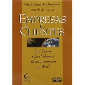 Empresas e Clientes: um Ensaio Sobre Valores e Relacionamentos no Brasil