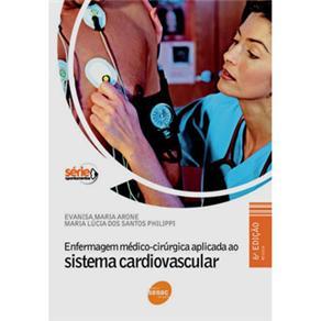 Enfermagem Medico Cirurgica Aplicada ao Sistema Cardiovascular