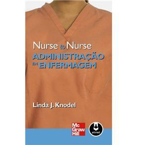 Nurse To Nurse - Administração em Enfermagem