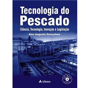 Tecnologia do Pescado: Ciencia, Tecnologia, Inovaçao e Legislaçao