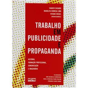 Trabalho em Publicidade e Propaganda: História, Formação Profissional, Comunicação e Imaginário