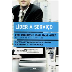 Série Ken Blanchard - Lider a Serviço: 5 Ações Que Transformarão Sua Equipe, Sua Empresa e Sua Comunidade