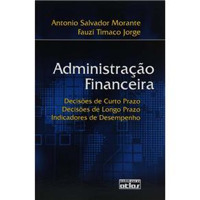 Administração Financeira: Decisões de Curto Prazo, Decisões de Longo Prazo, Indicadores de Desempenho