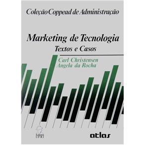 Coppead de Administração - Marketing de Tecnologia: Textos e Casos