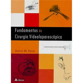 Fundamentos da Cirurgia Videolaparoscópica - Osório M. Parra