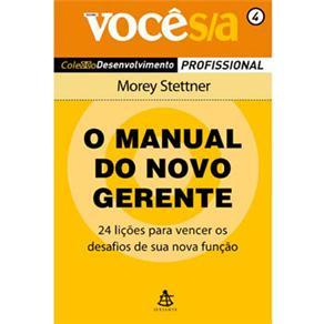 Manual do Novo Gerente - Vol. 4 - Coleção Você S/a, O
