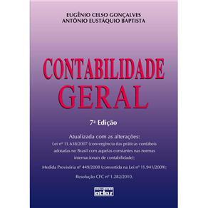 Contabilidade Geral - Antônio Eustaquio Baptista; Eugênio Celso Gonçalves - 7ª Edição