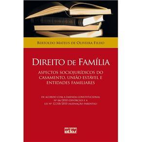 Direito de Família: Aspectos Sociojurídicos do Casamento, União Estável e Entidades Familiares