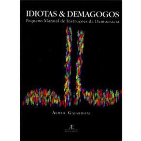 Idiotas e Demagogos