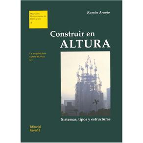 Manuales Universitarios de Edificación - Construir En Altura - Volume 03 - Ramón Araujo