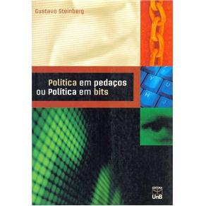 Política em Pedaços Ou Política em Bits