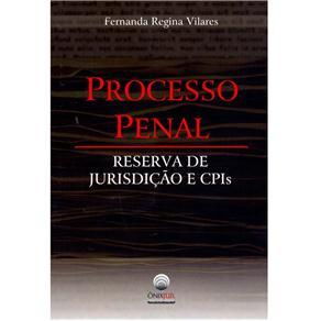 Processo Penal: Reserva de Jurisdição e Cpis - Fernanda Regina Vilares