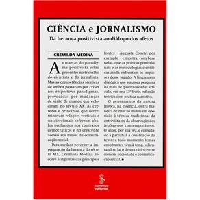 Ciencia e Jornalismo - da Heranca Positivista ao Dialogo dos Afetos
