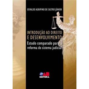 Introdução ao Direito e Desenvolvimento: Estudo Comparado para a Reforma do Sistema Judicial