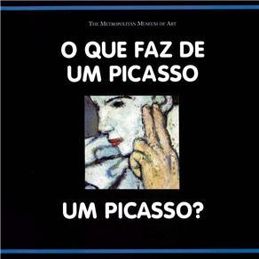 Que Faz de um Picasso um Picasso?, O