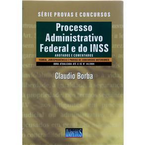 Processo Administrativo Federal e do Inss - Serie Provas e Concursos