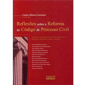 Reflexões Sobre a Reforma do Código de Processo Civil