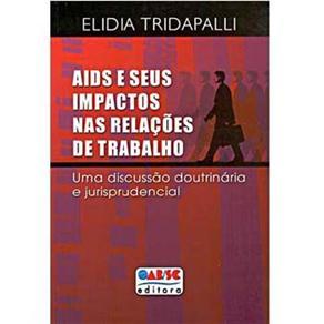 Aids e Seus Impactos nas Relações de Trabalho: uma Discussão Doutrinária e Jurisprudencial