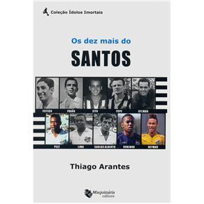 Ídolos Imortais - os Dez Mais do Santos - Thiago Arantes