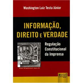 Informação, Direito e Verdade: Regulamentação Constitucional da Imprensa