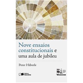 Nove Ensaios Constitucionais e uma Aula de Jubileu - Peter Häberle