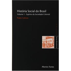 História Social do Brasil - Vol.1 - Espírito da Sociedade Colonial