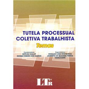 Tutela Processual Coletiva Trabalhista: Temas