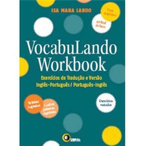 Vocabulando: Workbook - Exercícios de Tradução e Versão Inglês / Português, Português / Inglês