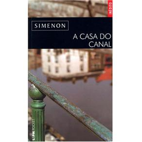 A Casa do Canal - Georges Simenon