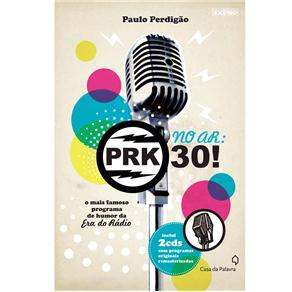 No Ar - Prk-30 - o Mais Famoso Programa de Humor da Era do Rádio