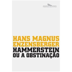 Hammerstein Ou a Obstinacao