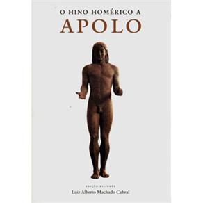 O Hino Homérico a Apolo - Luiz Alberto Machado Cabral