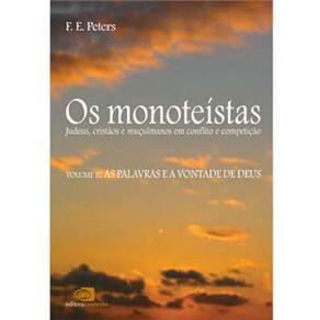 Monoteistas Vol.2, Os: as Palavras e a Vontade de Deus