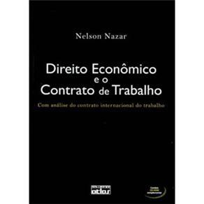Direito Econômico e o Contrato de Trabalho: Com Análise do Contrato Internacional do Trabalho - Com Cd Rom