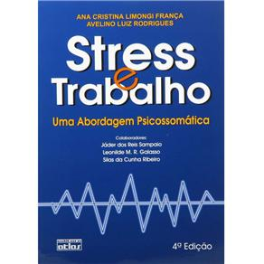 Stress e Trabalho: uma Abordagem Psicossomática