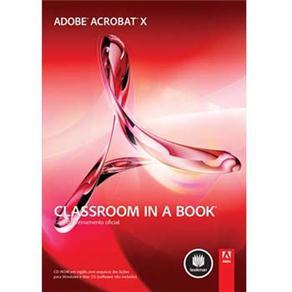 Adobe Acrobat X Classroom In a Book: Guia de Treinamento Oficial - Adobe Creative Team