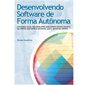 Desenvolvendo Software de Forma Autonoma - Utilizando Vb.net, Sql Server 2008 Express Advanced, Ajax