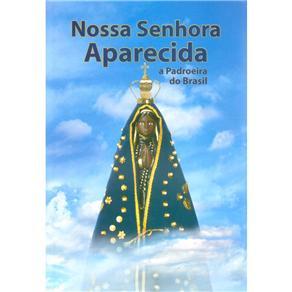 Nossa Senhora Aparecida: a Padroeira do Brasil
