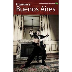 Frommers Buenos Aires Guia Completo de Viagem