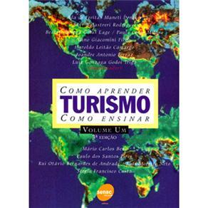 Turismo: Como Aprender, Como Ensinar - Luiz Gonzaga Godoi Tribo
