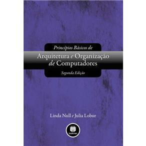 Princípios Básicos de Arquitetura e Organização de Computadores