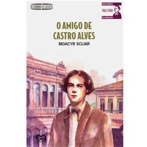 Amigo de Castro Alves, o - Coleção Descobrindo os Clássicos