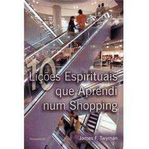 Lições Espirituais Que Aprendi num Shopping