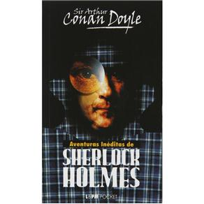 Aventuras Ineditas de Sherlock Holmes - Livro de Bolso